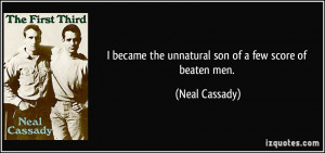 More Neal Cassady Quotes