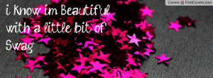 know im Beautiful with a little bit of Profile Facebook Covers
