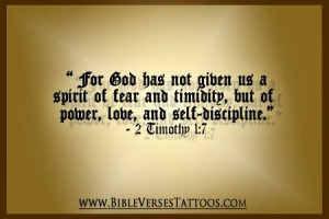 NOT GIVEN US A SPIRIT OF FEAR AND TIMIDITY... - for more Bible Verses ...