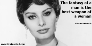 ... is the best weapon of a woman - Sophia Loren Quotes - StatusMind.com