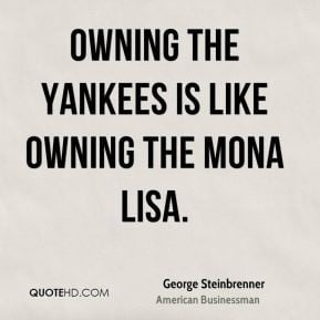 george-steinbrenner-businessman-owning-the-yankees-is-like-owning-the ...