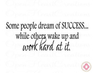 Motivational Work Quotes Of The Day Wall quote - some people dream