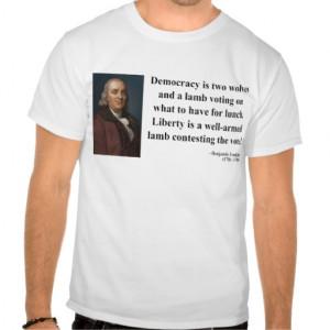 Ben Franklin Quote 2b Tshirt