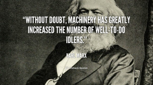 ... , machinery has greatly increased the number of well-to-do idlers