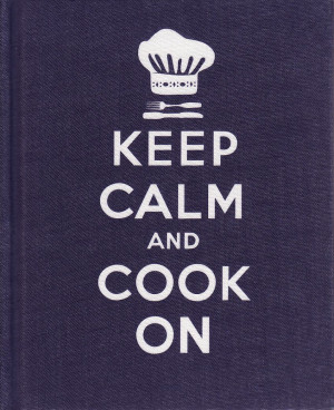 keep calm and cook on good advice for cooks esson lewis this handy ...