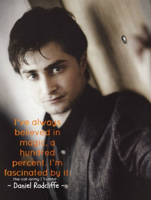 Daniel radcliffe, quotes, sayings, magic, believe