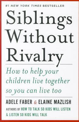 quotes about siblings fighting Siblings Without Rivalry: ...