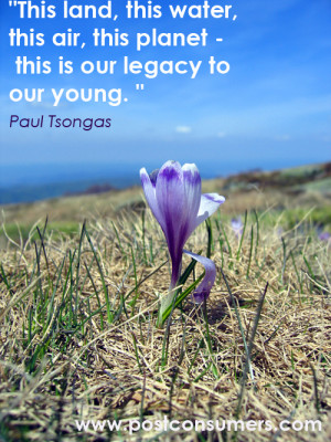 Paul Tsongas Quote on the Planet and Our Legacy