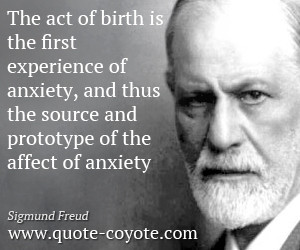 Sigmund-Freud-Quotes-The-act-of-birth-is-the-first-experience-of ...