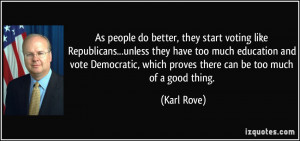 start voting like Republicans...unless they have too much education ...