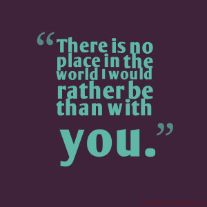 Would Rather Be With You