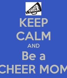 ... be a cheer mom more calm cheer stuff cheerleading mom cheer football