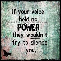 Emotional manipulation and abuse.... If your voice held no power they ...