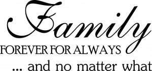"Family forever and always…no matter what ~24 1/2"" x 11 1/2"""