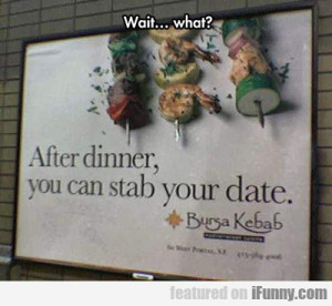 ... more: http://ifunny.com/pictures/after-dinner-you-can-stab-your-date