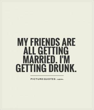 drunk best friend quotes