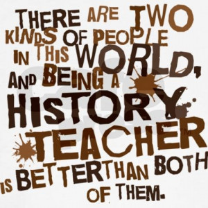 History Teacher (Funny) - Wilson is the best history teacher in the ...