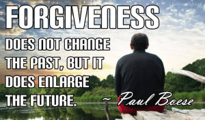 Forgive Those Who Have Hurt You In The Past