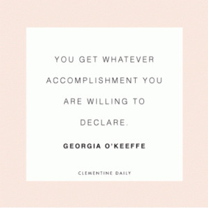 Daily Thought | Clementine Daily | You get whatever accomplishment you ...
