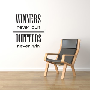 ... -Decal-Quote-Vinyl-Art-Winners-Never-Quit-Quitters-Never-Win-Sports