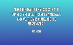 The true beauty of music is that it connects people