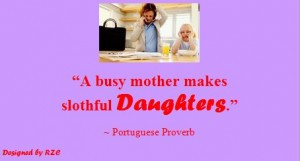 Daughter Quotes in English – A busy mother makes slothful daughters ...