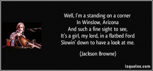 quote-well-i-m-a-standing-on-a-corner-in-winslow-arizona-and-such-a ...