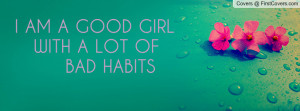 am a good girl with a lot of bad habits , Pictures