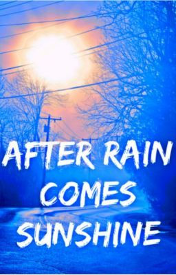 after rain comes sunshine mar 30 2013 prologue after every storm comes ...