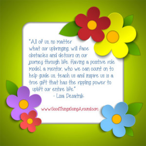 Mentoring Children Quotes I have been the mentor and the