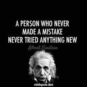 Albert Einstein Quote (About challenges, failure, life, mistake ...