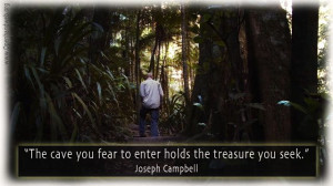 Joseph Campbell Cave You Fear