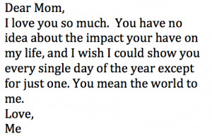 Dear Mom, I Love You So Much, You Have No Idea About The Impact Your ...
