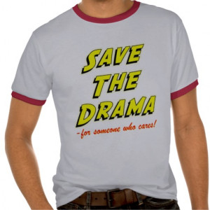 save_the_drama_funny_office_humor_saying_t_shirts ...