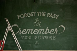 Forget the Past, Remember the Future