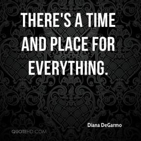 There's a time and place for everything.
