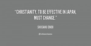 quote-Shusaku-Endo-christianity-to-be-effective-in-japan-must-82691 ...