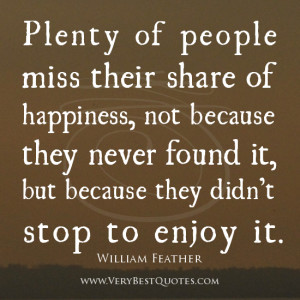 ... life quotes, happiness quotes, slow down and enjoy life quotes