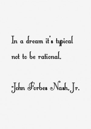 View All John Forbes Nash, Jr. Quotes