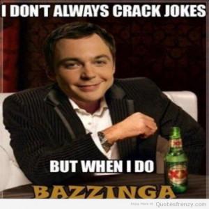 jokes funny sheldoncooper bigbangtheory Bazinga Quotes