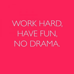 fun, hard, have fun, no drama, pink, quote, work