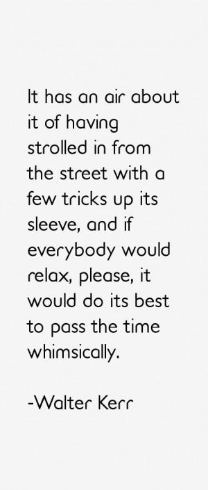 Walter Kerr Quotes & Sayings