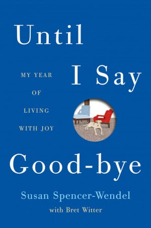 Living A Life Of Joy 'Until I Say Good-Bye'