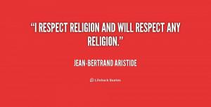 quote-Jean-Bertrand-Aristide-i-respect-religion-and-will-respect-any ...