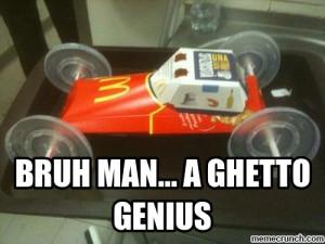 bruh man... a ghetto genius Jun 22 18:50 UTC 2012