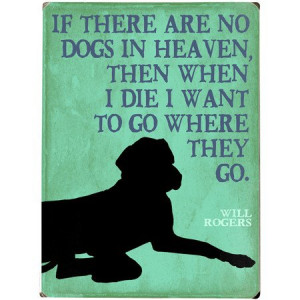 Dogs in Heaven Wall Art – Quote by Will Rogers #quote #word_Art # ...