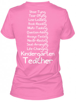 ... , Never-Resting, Seat-Arranging, Life-Changing, Kindergarten Teacher