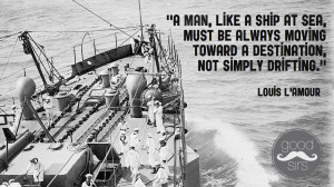 ... at sea must be always moving toward a destination not simply drifting