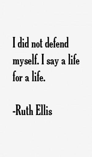 Ruth Ellis Quotes & Sayings