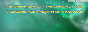 kurdish ireland - the official pagewelcome holy month of ramadan ...